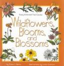 Cover of: Wildflowers, Blooms, and Blossoms (Young Naturalist Field Guides) | Diane L. Burns