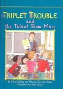Cover of: Triplet Trouble and the Talent Show Mess