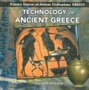 Cover of: Technology of Ancient Greece (Primary Sources of Ancient Civilizations. Greece)