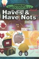 Cover of: Thinking theologically about haves & have nots by