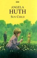 Sun child by Angela Huth