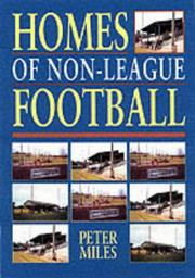 Cover of: Homes of (Great Britian) Non - League Football (Soccer) | Peter Miles