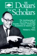 Cover of: Dollars for scholars | Irving A. Fradkin