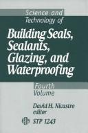 Cover of: Science and Technology of Building Seals, Sealants, Glazing and Waterproofing | David H. Nicastro