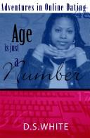 Cover of: Age Is Just a Number | D. S. White
