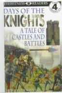 Cover of: Days of the Knights: A Tale of Castles and Battles