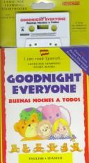 Cover of: Goodnight Everyone/Buenas Noches a Todos (Language Learning Story Books. I Can Read Spanish) | Lone Morton