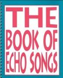 Cover of: The Book of Echo Songs