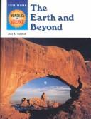 Cover of: The Earth and Beyond (Wonder of Science) | Joan S. Gottlieb