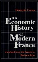 Cover of: economic history of modern France | Caron, François