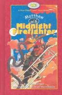 Cover of: Matthew and the Midnight Firefighter (First Flight Books Level Three)