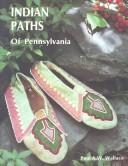 Cover of: Indian paths of Pennsylvania