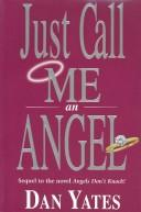 Cover of: Just Call Me an Angel