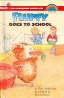 Cover of: Fluffy Goes to School