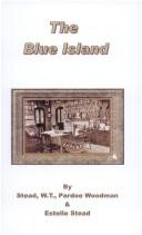 Cover of: The blue island | W. T. Stead
