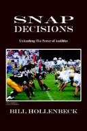 Cover of: Snap Decisions | Bill Hollenbeck