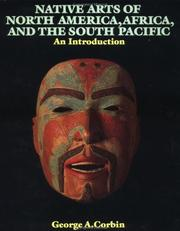 Cover of: Native arts of North America, Africa, and the South Pacific | George A. Corbin