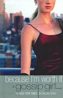 Cover of: Because I'm Worth It