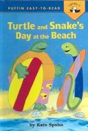 Cover of: Turtle and Snake's Day at the Beach