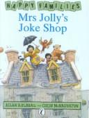 Cover of: Mrs Jolly's Joke Shop (Happy Families)