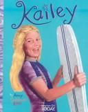Cover of: Kailey (American Girl Today)