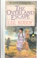 Cover of: The Overland Escape (An American Adventure #1) | Lee Roddy