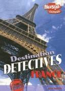Cover of: France (Destination Detectives/Freestyle Express) | Paul Mason