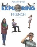 Cover of: Exploring French Activity Book | Joan G. Sheeran