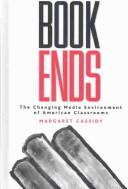 Bookends: The Changing Media Environment of American Classrooms (Media Ecology): The Changing Media Environment of American Classrooms (Media Ecology)