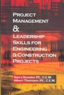 Cover of: Project Management and Leadership Skills for Engineering and Construction Projects