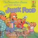 Cover of: Berenstain Bears and Too Much Junk Food (Berenstain Bears)