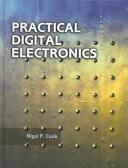Cover of: Practical Digital Electronics | Nigel P. Cook