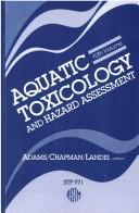 Cover of: Aquatic Toxicology and Hazard Assessment (Aquatic Toxicology and Environmental Fate)