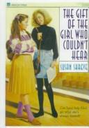 Cover of: The Gift of the Girl Who Couldn't Hear