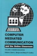 Cover of: Computer mediated communication and the online classroom. |