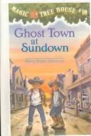 Cover of: Ghost Town at Sundown | Mary Pope Osborne
