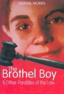 Cover of: The Brothel Boy and Other Parables of the Law | Morris, Norval.