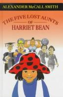 Cover of: The Five Lost Aunts of Harriet Bean