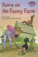 Cover of: Down on the Funny Farm | P. E. King