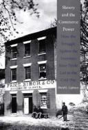 Cover of: Slavery and the commerce power | David L. Lightner