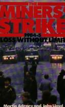 Cover of: The miners' strike, 1984-5