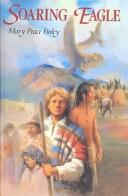 Cover of: Soaring Eagle | Mary Finley