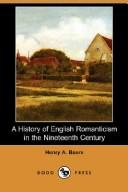Cover of: A history of English romanticism in the nineteenth century