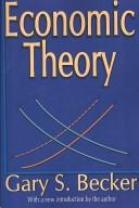 Cover of: Economic Theory | Gary Stanley Becker
