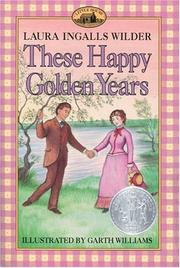 Cover of: These Happy Golden Years (Little House) | Laura Ingalls Wilder