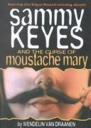Cover of: Sammy Keyes and the Curse of the Moustache Mary
