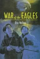 Cover of: War of the Eagles