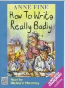Cover of: How to Write Really Badly