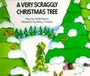 Cover of: A Very Scraggly Christmas Tree | Christie Pippen