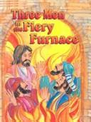 Cover of: Three Men in the Fiery Furnace